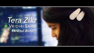 Tera Zikr | New whatsapp status | Female Cover | Vridhi Saini video status | Darshan Raval
