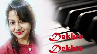 Dekhte Dekhte Song | Female Version | Atif Aslam | By Sneha Agarwal | Batti Gul Meter Chalu