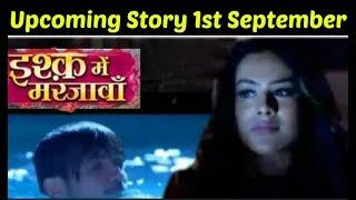 Ishq mein marjawan, 1st September 2018 Upcoming Story, Tv serial,