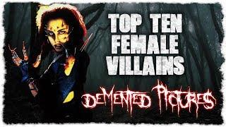 Top Ten Female Villains. Featuring Bloodbath and Beyond