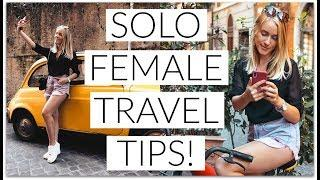 SOLO FEMALE TRAVEL TIPS!