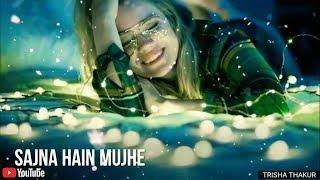 Sajna Hain Mujhe | Female | Romantic | WhatsApp Status Video | 30 Sec | Lyrics