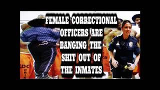 FEMALE CORRECTIONAL OFFICERS ARE BANGING THE SHIT OUT OF THE INMATES