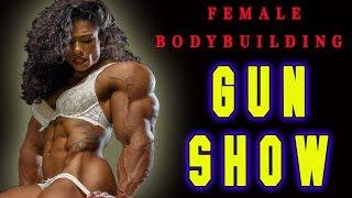 FEMALE BODYBUILDING - GUN SHOW
