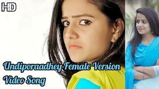 #Undipoothaara Undiporaadhey Female Version Video Song_Mahaboob Dilse_Husharu