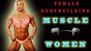 FEMALE BODYBUILDING - MUSCLE WOMEN