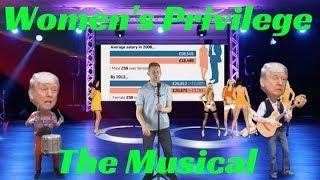 Female Privilege The Musical