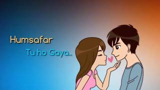 Lo Safar Whatsapp Status Video | Female Version | Romantic Status | Lyrics |