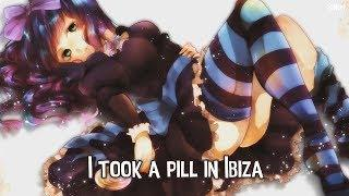 Nightcore - I Took A Pill In Ibiza (Female Version) - (Lyrics)