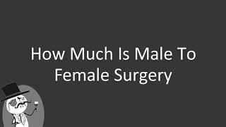 How much is male to female surgery