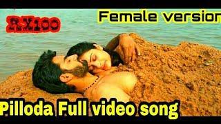 Pilla raa video song Pilloda female version unplugged video song pillodaa song RX100 whatsapp status