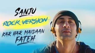 Sanju | Kar Har Maidaan Fateh | Rock Version ( Female ) | Sanjay Dutt | Ranbir Kapoor 2018