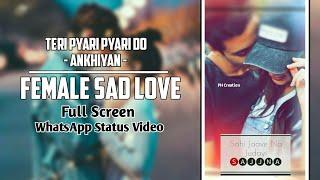 Female Sad Love | Old Song | Full Screen | WhatsApp Status Video || PH Creation.