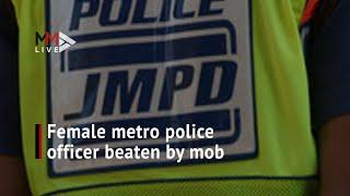 Female metro cop beaten up by angry mob