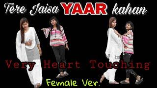 Yaara teri yaari ko -tere jaisa yaar kha | Female version Heart touching story || Lillyfuns