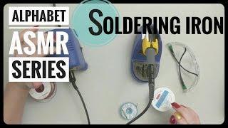 Soldering Iron    Lo Fi Alphabet ASMR Series