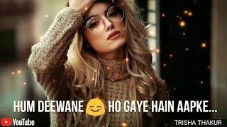 Hum Deewane | Ho Gaye Hain | Female | Romantic | WhatsApp Status Video | 30 Sec | Lyrics