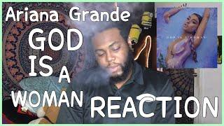 Ariana Grande - God Is A Woman  | REACTION