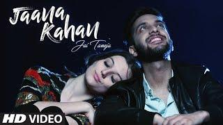 Jaana Kahan: Jai Taneja (Full Song) | Pop Songs 2018 | T-Series