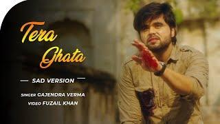 Tera Ghata | Heart Touching Video | Gajendra Verma | Karishma Sharma | Vikram Singh | Official Video