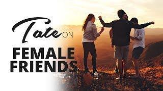 Tate on Female Friends
