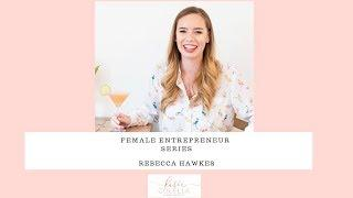 Female Entrepreneur Video Series- Rebecca Hawkes