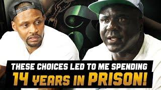 These CHOICES led to me spending 14 years in PRISON! - Fresh Out
