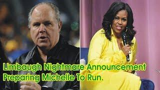 Limbaugh Nightmare Announcement: 'I Think They're Preparing Michelle To Run'me 0%