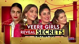 Veere Girls Kareena Kapoor Khan, Sonam Kapoor,Swara & Shikha Get Candid And Reveal Secrets
