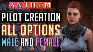 Anthem | Pilot Creation! All Options Male & Female #Anthem