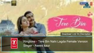 Tere Bin nahi lagda Female Version Ringtone || Simmba || T - Series