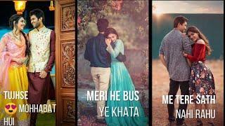 Tujhse Mohhabat hai.... Female Version Full Screen Whatsapp Status Video   new love status
