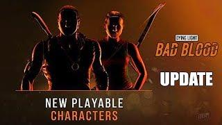 New Playable Characters | New Map | Female Character And Team Mode | Dying Light Bad Blood Update