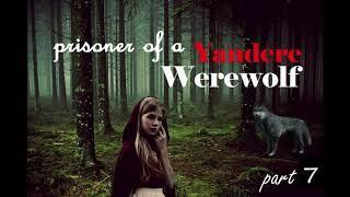 Prisoner of a Yandere Werewolf Girl ASMR Roleplay Pt 7 (Gender Neutral) (Female x Listener)