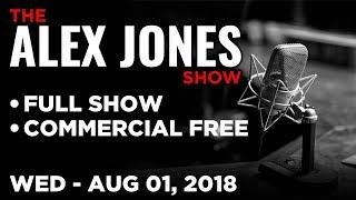 ALEX JONES (FULL SHOW) Wednesday 8/1/18: Tom Pappert, Isaac Kappy, Roger Stone