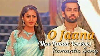 Shivika New Song O Jaana New Female Version 2018 Ishqbaaz