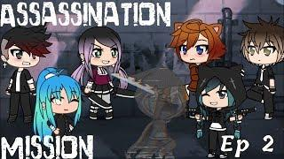 Assassination Mission ~ Ep 2 ~ Gacha Life Series
