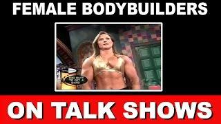 Female Bodybuilders on TV Talk Shows