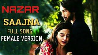 Saajna Song | Female Version | Nazar | Check It Out