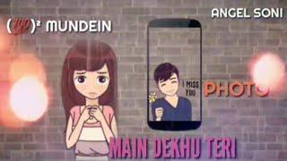 Main Dekhu Teri Photo Female Version Status Video