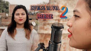Hamnava Mere 2 New  Video Song 2019 Female Version ... BY SONIYA DEVGAN ..