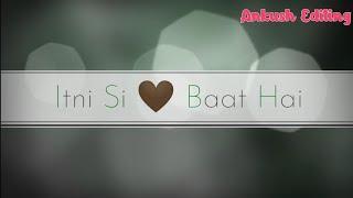 Itni Si Baat Hai Female WhatsApp Status   Girls Status
