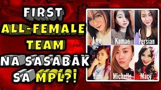 ANG ALL-FEMALE TEAM NA PWEDE SA MPL?! | Mobile Legends Philippines