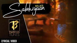 SAKHIYAN - Female Version | MiLLie | Lyrical Video | MusicAv | 2019