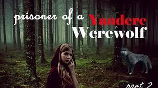 Prisoner of a Yandere Werewolf Girl ASMR Roleplay Pt 2 (Female x Listener)(Gender Neutral)