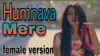Humnava Mere || Female version || WhatsApp status video
