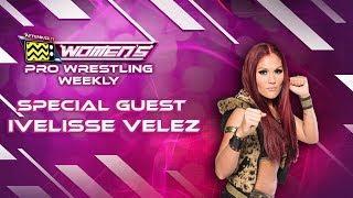 Wrestler Ivelisse On Women's Wrestling Weekly!