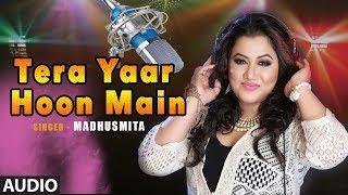 """Tera Yaar Hoon Mein"" Female Version By Madhusmita Full Audio Sonu Ke Titu Ki Sweety"