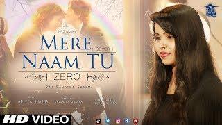 ZERO: Mere Naam Tu Song | Female Cover | Raj Nandini Sharma | Music | Aditya Sharma | Shahrukh Khan