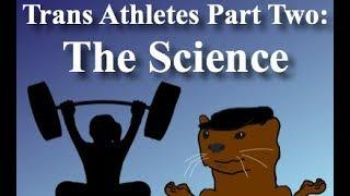 Transgender Athletes Part 2: The Science